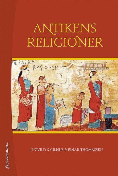 bokomslag Antikens religioner : Mellanösterns och Medelhavsområdets religioner