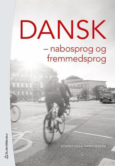 bokomslag Dansk : nabosprog og fremmedsprog