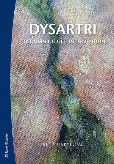 bokomslag Dysartri - bedömning och intervention : vid förvärvade neurologiska talstörningar hos vuxna