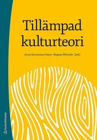 bokomslag Tillämpad kulturteori - Introduktion för etnologer och andra kulturvetare