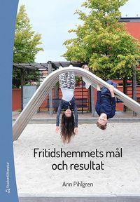 bokomslag Fritidshemmets mål och resultat : att planera och utvärdera