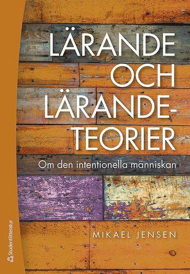 bokomslag Lärande och lärandeteorier - Om den intentionella människan