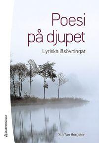 bokomslag Poesi på djupet : lyriska läsövningar