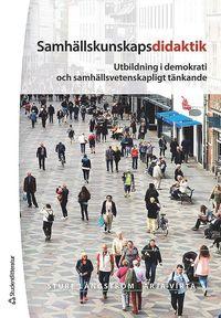 bokomslag Samhällskunskapsdidaktik : utbildning i demokrati och samhällsvetenskapligt tänkande