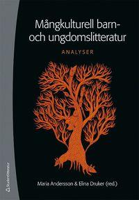 bokomslag Mångkulturell barn- och ungdomslitteratur : analyser