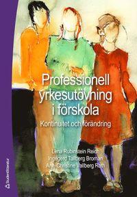 bokomslag Professionell yrkesutövning i förskola : kontinuitet och förändring