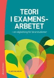 bokomslag Teori i examensarbetet : en vägledning för lärarstudenter