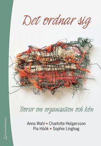 bokomslag Det ordnar sig : teorier om organisation och kön