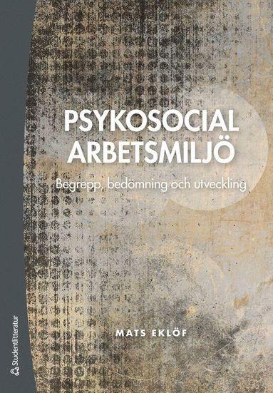 bokomslag Psykosocial arbetsmiljö : begrepp, bedömning och utveckling