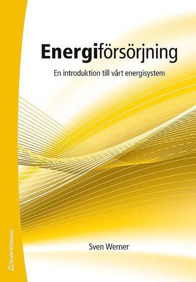 bokomslag Energiförsörjning - En introduktion till vårt energisystem