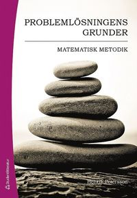 bokomslag Problemlösningens grunder : matematisk metodik