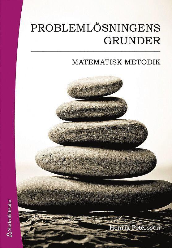 Problemlösningens grunder : matematisk metodik 1