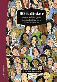 bokomslag 90-talister - som medborgare, medarbetare och konsumenter