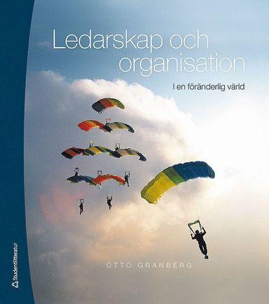 bokomslag Ledarskap och organisation : i en föränderlig värld - Elevpaket (Bok + digital produkt)
