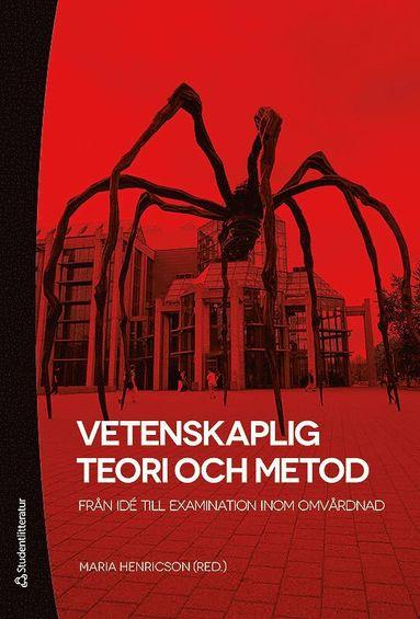 bokomslag Vetenskaplig teori och metod - från idé till examination inom omvårdnad (bok + digital produkt)