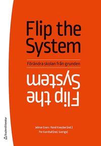 bokomslag Flip the system : förändra skolan från grunden