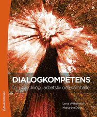 bokomslag Dialogkompetens - för utveckling i arbetsliv och samhälle