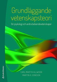 bokomslag Grundläggande vetenskapsteori : för psykologi och andra beteendevetenskaper