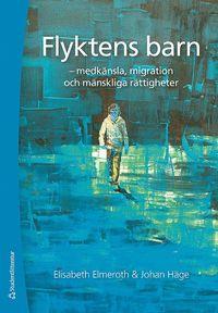 bokomslag Flyktens barn - medkänsla, migration och mänskliga rättigheter
