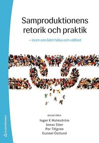 bokomslag Samproduktionens retorik och praktik - - inom området hälsa och välfärd