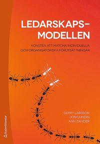 bokomslag Ledarskapsmodellen - Konsten att matcha individuella och organisatoriska förutsättningar
