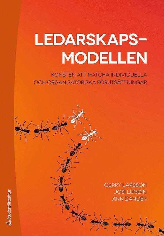 Ledarskapsmodellen - Konsten att matcha individuella och organisatoriska förutsättningar 1