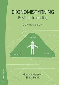 bokomslag Ekonomistyrning : beslut och handling - övningsbok