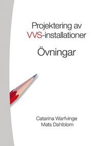 Projektering av VVS-installationer - Övningsbok