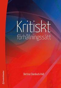 bokomslag Kritiskt förhållningssätt : en vetenskaplig, etisk attityd och ett högskolepedagogiskt mål