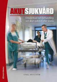 bokomslag Akutsjukvård : omvårdnad och behandling vid akut sjukdom eller skada (bok + digital produkt)
