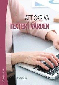 bokomslag Att skriva texter i vården
