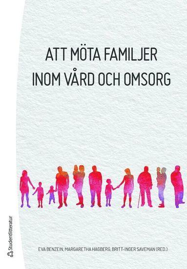 bokomslag Att möta familjer inom vård och omsorg