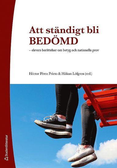 bokomslag Att ständigt bli bedömd : elevers berättelser om betyg och nationella prov