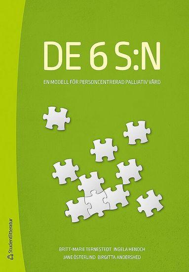 bokomslag De 6 S:n : en modell för personcentrerad palliativ vård
