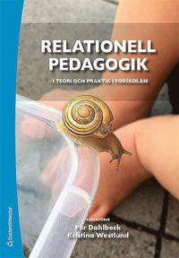 bokomslag Relationell pedagogik - i teori och praktik i förskolan - i teori och praktik i förskolan