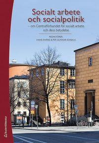 bokomslag Socialt arbete och socialpolitik - - om Centralförbundet för socialt arbete och dess betydelse