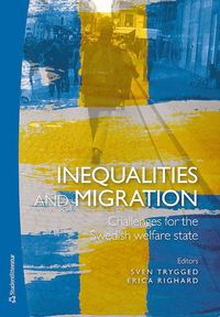 bokomslag Inequalities and migration - Challenges for the Swedish welfare state