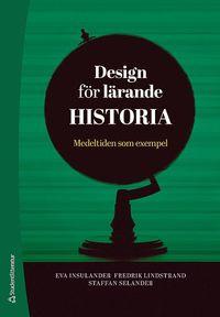 bokomslag Design för lärande Historia - Medeltiden som exempel