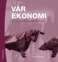 bokomslag Vår ekonomi : en introduktion till samhällsekonomin