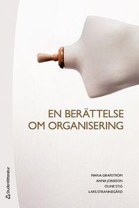 bokomslag En berättelse om organisering