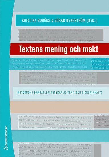 bokomslag Textens mening och makt : metodbok i samhällsvetenskaplig text- och diskursanalys