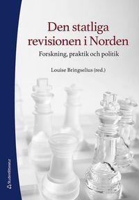 bokomslag Den statliga revisionen i Norden - Forskning, praktik och politik