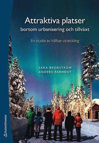 bokomslag Attraktiva platser bortom urbanisering och tillväxt : en studie av hållbar utveckling
