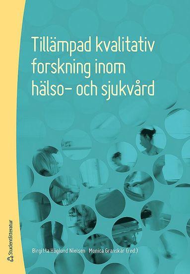 bokomslag Tillämpad kvalitativ forskning inom hälso- och sjukvård