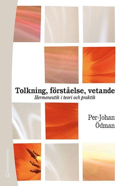 bokomslag Tolkning, förståelse, vetande : hermeneutik i teori och praktik