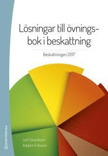bokomslag Lösningar till övningsbok i beskattning : beskattningen 2017