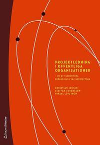 bokomslag Projektledning i offentliga organisationer : om att genomföra förändring i välfärdssektorn