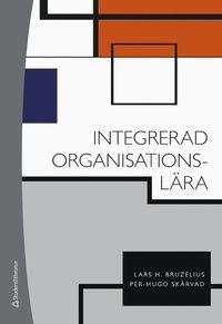 bokomslag Integrerad organisationslära