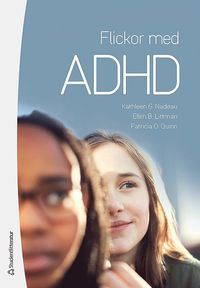 bokomslag Flickor med ADHD - Hur de känner och varför de gör som de gör