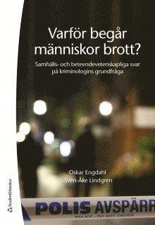 bokomslag Varför begår människor brott? : samhälls- och beteendevetenskapliga svar på kriminologins grundfråga